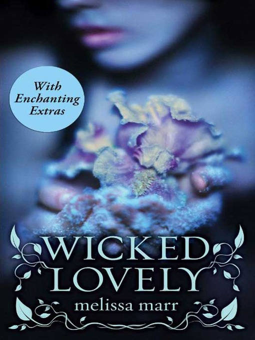 Title details for Wicked Lovely with Bonus Material by Melissa Marr - Available